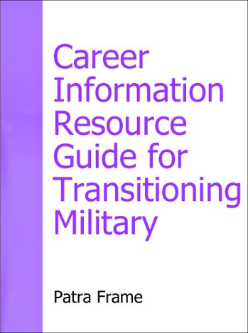 Career Information Resource Guide for Transitioning Military